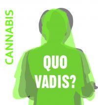 Cannabis qouo vadis